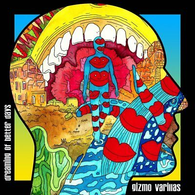 Gizmo Varillas - Dreaming Of Better Days   Vinyl Lp New+