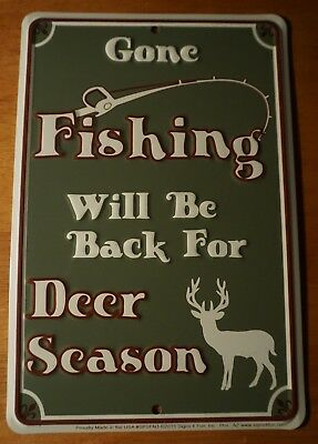 GONE FISHING BACK FOR DEER SEASON Rustic Hunting Lodge Cabin Home Decor Sign NEW