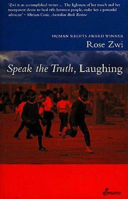Speak the Truth, Laughing by Rose Zwi (Paperback, 2002)