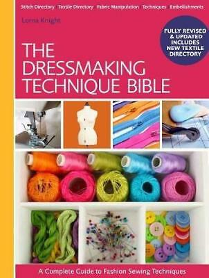 The Dressmaking Technique Bible: A Complete Guide to Fashion Sewing...