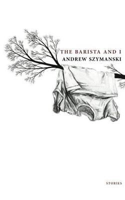 The Barista and I by Andrew Szymanski (Paperback, 2012)