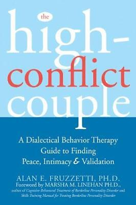 The High-Conflict Couple: A Dialectical Behaviour Therapy Guide to Finding...