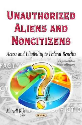 Unauthorized Aliens and Noncitizens: Access and Eligibility to Federal...