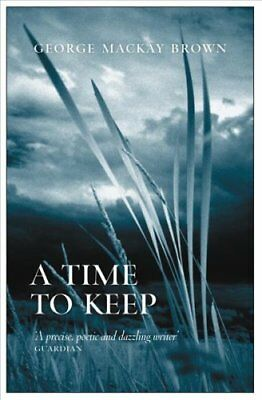A Time to Keep by George Mackay Brown 9781904598657 (Paperback, 2006)