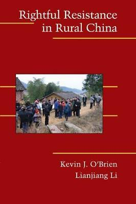 Rightful Resistance in Rural China by Lianjiang Li, Kevin J. O'Brien...