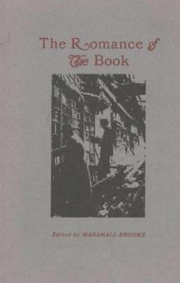 The Romance of the Book: Classic and Contemporary Confessions on Living with...