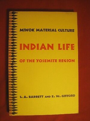 1933 Miwok Material Culture Indian Life Of The Yosemite Region By Barrett & Giff
