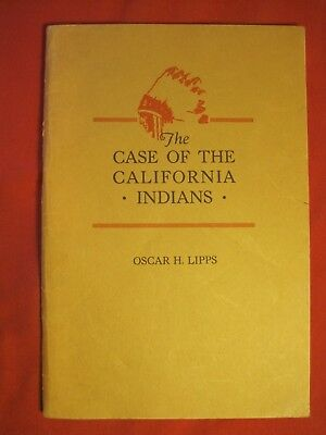 1932 Book The Case Of The California Indians By Oscar H Lipps