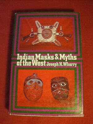 1959 Book Indian Masks & Myths Of The West By Joseph H Wherry