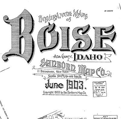 Boise, Idaho~Sanborn Map© sheets~1903 with 36 on CD