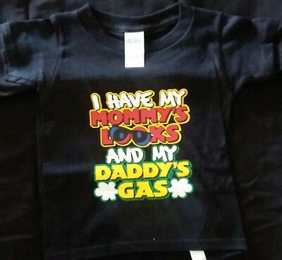I Have My Mommies Looks And My Daddies Gas Funny T Shirt