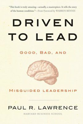 Driven to Lead Good, Bad, and Misguided Leadership 9780470623848