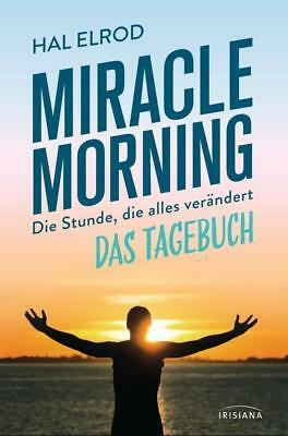 Miracle Morning   Hal Elrod   2017   deutsch   NEU   The Miracle Morning Journal