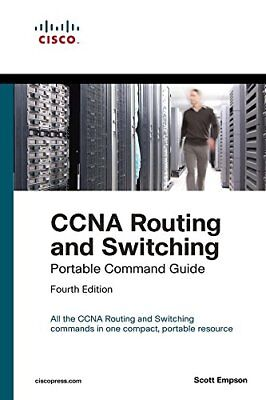 CCNA Routing and Switching Portable Command Guide (ICND1 100-105, ICND2 200-105)