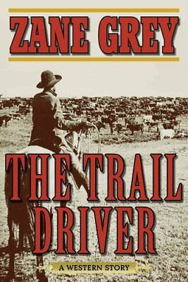 The Trail Driver A Western Story by Zane Grey 9781510701991 (Paperback, 2016)