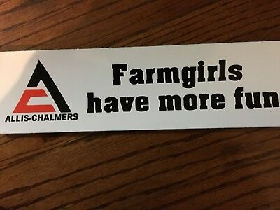 Allis Chalmers Bumper sticker  Farmgirls have more fun