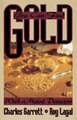 You Can Find Gold: With a Metal Detector Prospective and Treasu... 9780915920860
