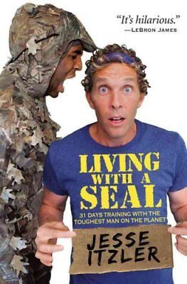 Living with a Seal 31 Days Training with the Toughest Man on th... 9781455534685