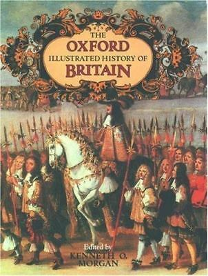 The Oxford Illustrated History of Britain Kenneth O. Morgan Hardcover
