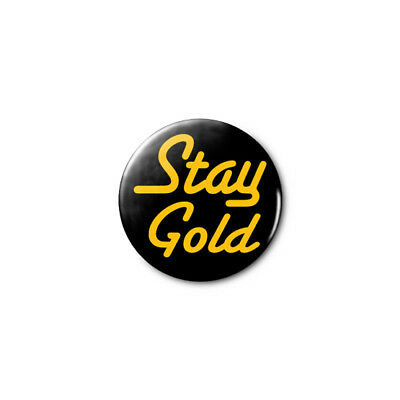 Stay Gold (Ponyboy/The Outsiders) 1.25in Pins Buttons Badge *BUY 2, GET 1 FREE*