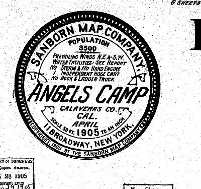 Angels Camp, California~Sanborn Map© sheets~ 6 maps made in 1890, 1895, 1912