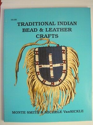 """1986 BOOK """"TRADITIONAL INDIAN BEAD & LEATHER CRAFTS"""" BY M SMITH & M VanSICKLE"""