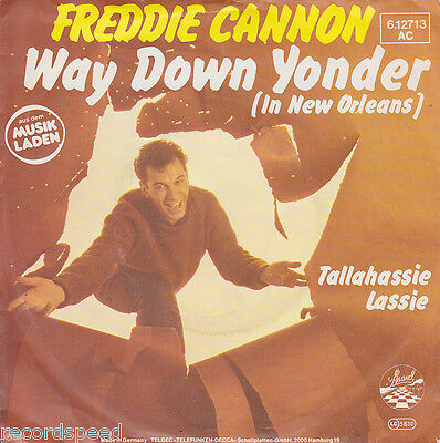 "★★ 7"" - FREDDIE CANNON - Way Down Yonder (In New Orleans) - Tallahassie Lassie"