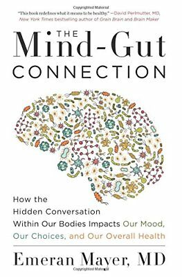 The Mind-Gut Connection: How the Hidden Conversation By Emeran Mayer (Paperback)