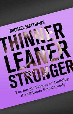 Thinner Leaner Stronger: The Simple Science of Building the Ultimate ebook pdf