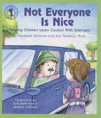 Not Everyone Is Nice Helping Children Learn Caution with Strangers 9780882822334