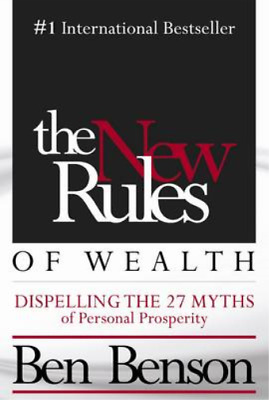 The New Rules of Wealth: Dispelling the 27 Myths of Personal Prosperity, Benson,