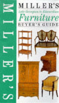 Millers Late Georgian to Edwardian Furniture Buyers Guide (Millers Antiques Chec