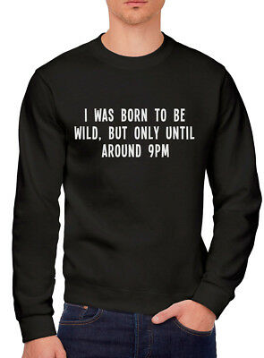 party animal lazy naptime Mens Unisex T-Shirt I was Born to be Wild Until 9pm