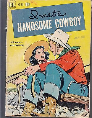 4-COLOR  I MET A HANDSOME COWBOY  #324 1951  52pgs WESTERN  GD  DELL