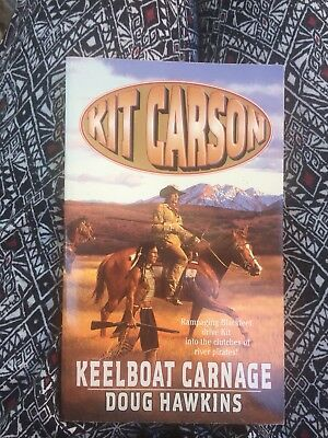 Kit Carson Keelboat Carnage By Doug Hawkins