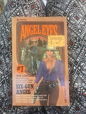 Angel Eyes Six Gun Angel By W. B Longley
