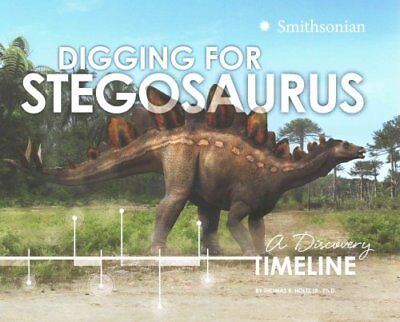 Digging for Stegosaurus: A Discovery Timeline 9781491423653 (Paperback, 2015)