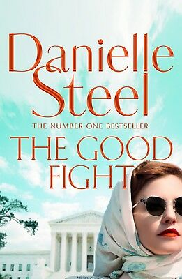 The Good Fight:  A Novel By Danielle Steel (New Paperback Book, 2018)
