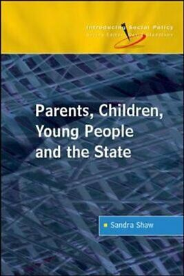 Parents, Children, Young People and the State by Sandra Shaw 9780335229246