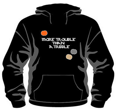 More Trouble Than A Tribble Hoodie *High Quality, Unisex, All Sizes* Star Trek