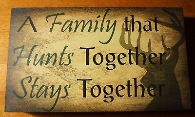 A FAMILY THAT HUNTS TOGETHER STAYS TOGETHER Lodge Cabin Home Decor Hunting Sign