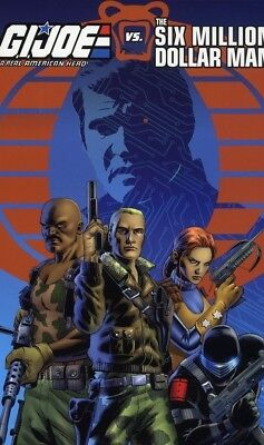GI JOE vs THE SIX MILLION DOLLAR MAN 1st Printing TPB 2018 ***FREE UK PP***