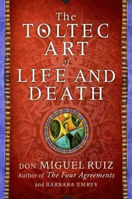 The Toltec Art of Life and Death A Story of Discovery 9780062390929