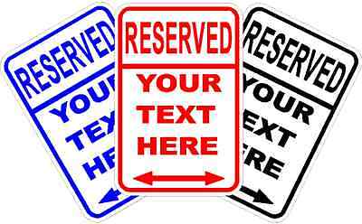 """CUSTOM PERSONALIZED RESERVED SIGN * NEW * QUALITY ALUMINUM SIGNS 12"""" x 18"""""""