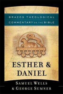 Esther & Daniel (Brazos Theological Commentary on the Bible) .. NEW