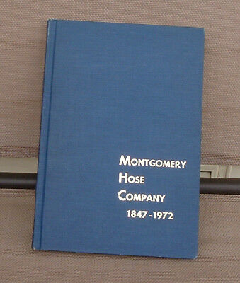1973 Book - History Of The Montgomery Hose Co. Norristown, Pa.