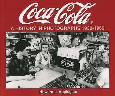Coca-Cola: A History in Photographs 1930-1969 by Howard Applegate (Paperback,...