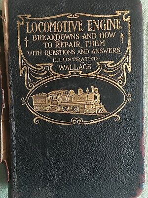 Locomotive Engine Breakdown Questions Answered and Illustrated 1907