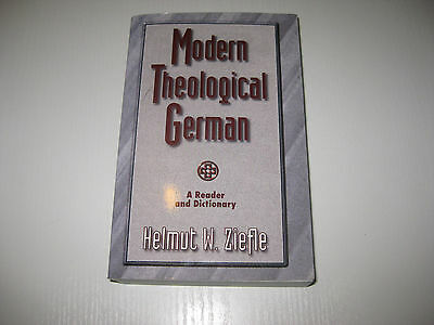 Modern Theological German: A Reader and Dictionary von Helmut W. Ziefle (1997, T