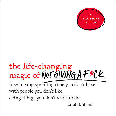 (AUDIOBOOK + PDF) The Life-Changing Magic of Not Giving a F*ck - Sarah Knight